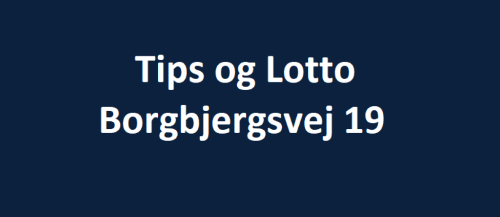Tips og Lotto Borgbjergsvej 19